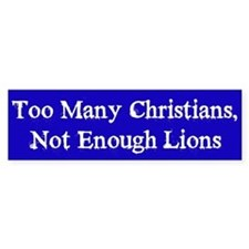 Too Many Christians, Not Enough Bumper Car Sticker