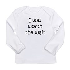 I Was Worth The Wait Long Sleeve T-Shirt