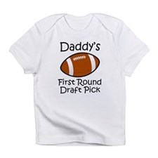 Daddys First Round Draft Pick Infant T-Shirt
