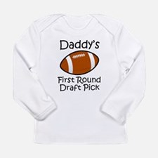 Daddys First Round Draft Pick Long Sleeve T-Shirt