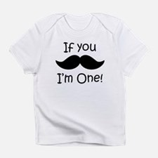 If You Mustache Im One Infant T-Shirt