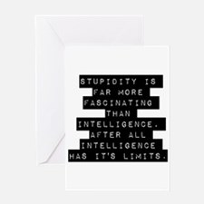 Stupidity Is Far More Fascinating Greeting Cards