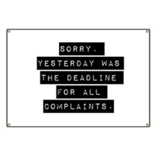 Sorry Yesterday Was The Deadline Banner