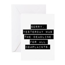 Sorry Yesterday Was The Deadline Greeting Cards
