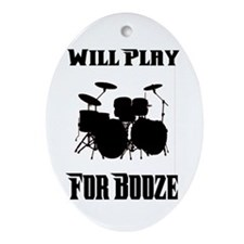 Will Play Drums For Booze Oval Ornament