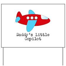 Daddys Little Copilot Yard Sign
