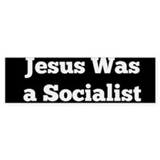 Jesus Was a Socialist Bumper Bumper Sticker