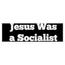 Jesus Was a Socialist Bumper Car Sticker