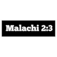 Malachi 2:3 Bumper Bumper Bumper Sticker