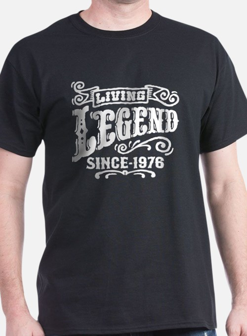 Living Legend Since 1976 T-Shirt