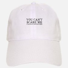You Cant Scare Me I have 2 Daughters Baseball Baseball Cap