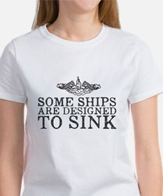 Some Ships Are Designed to Sink Tee