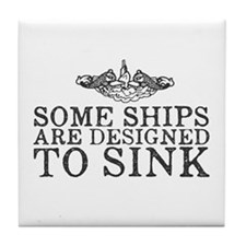 Some Ships Are Designed to Sink Tile Coaster