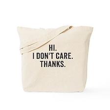 Hi. I Don't Care. Thanks. Tote Bag