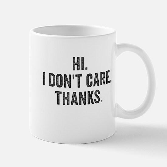 Hi. I Don't Care. Thanks. Mugs