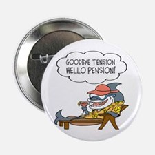 "Goodbye Tension Hello Pension Retirement 2.25"" But"