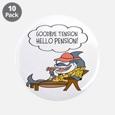 "Goodbye Tension Hello Pension Retirement 3.5"" Butt"