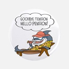 "Goodbye Tension Hello Pension Retirement 3.5"" Butt"