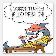 Goodbye Tension Hello Pension Retirement Square Ca