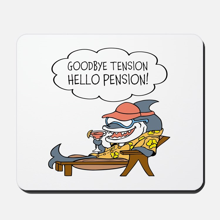 Goodbye Tension Hello Pension Retirement Mousepad