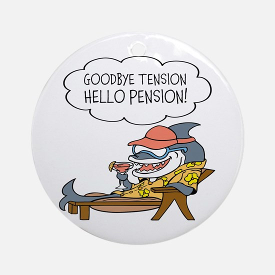Goodbye Tension Hello Pension Retirement Ornament