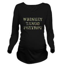 Whiskey Tango Foxtrot Long Sleeve Maternity T-Shir