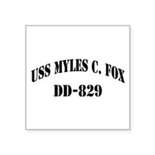 "USS MYLES C. FOX Square Sticker 3"" x 3"""