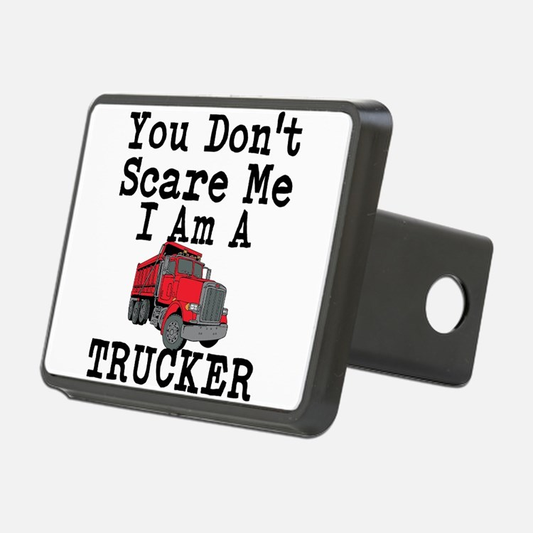 You Cant Scare Me I Am A Trucker Hitch Cover