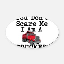 You Cant Scare Me I Am A Trucker Oval Car Magnet