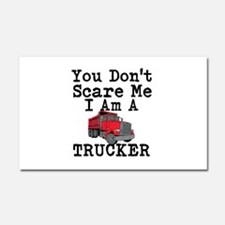 You Cant Scare Me I Am A Trucker Car Magnet 20 x 1
