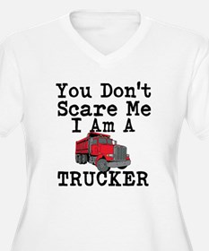 You Cant Scare Me I Am A Trucker Plus Size T-Shirt