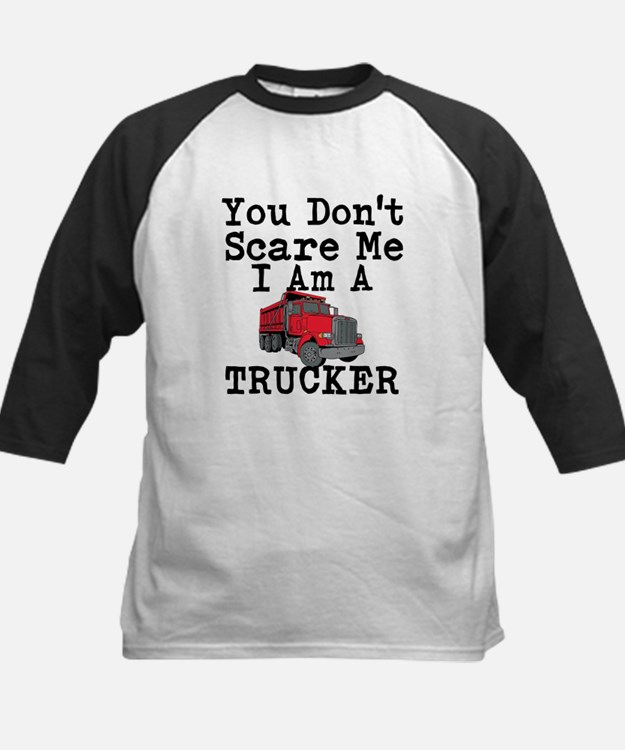 You Cant Scare Me I Am A Trucker Baseball Jersey