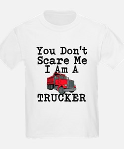 You Cant Scare Me I Am A Trucker T-Shirt