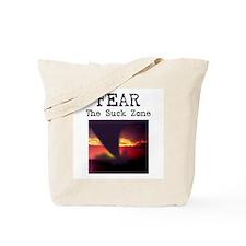 Fear the Suck Zone Tote Bag