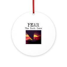 Fear the Suck Zone Ornament (Round)