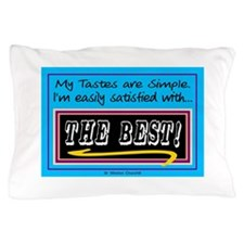 My Tastes Are Simple-Sir. W.Churchill Pillow Case