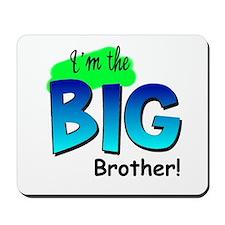 I'm Big Brother Mousepad
