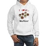 I Love Muffins Hooded Sweatshirt