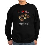 I Love Muffins Sweatshirt (dark)