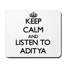 Keep Calm and Listen to Aditya Mousepad