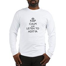 Keep Calm and Listen to Aditya Long Sleeve T-Shirt