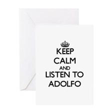Keep Calm and Listen to Adolfo Greeting Cards