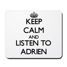 Keep Calm and Listen to Adrien Mousepad