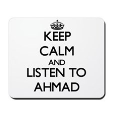 Keep Calm and Listen to Ahmad Mousepad