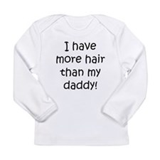 I Have More Hair Than My Daddy Long Sleeve T-Shirt