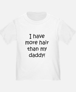 I Have More Hair Than My Daddy T-Shirt