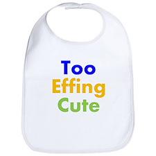 Too Effing Cute Bib