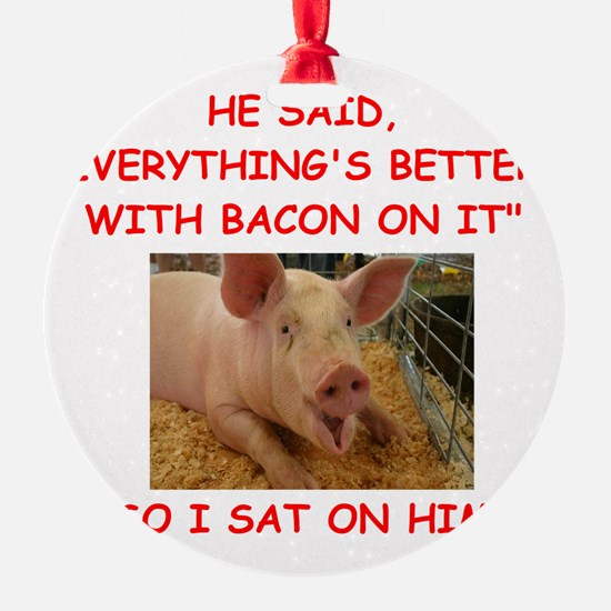 pig humor Ornament