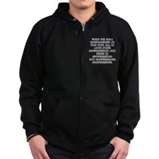 When You Have Snowboarding On Your Mind Zip Hoodie