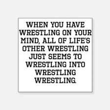 When You Have Wrestling On Your Mind Sticker